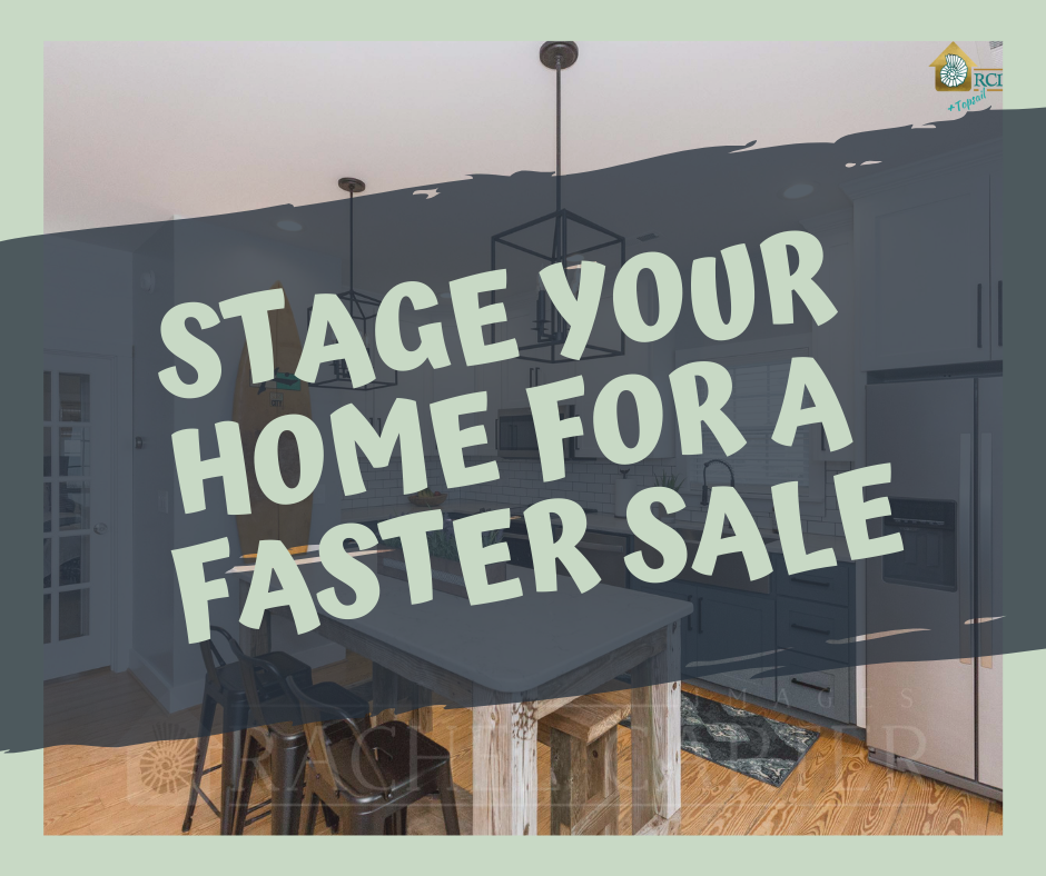 stage your home for a faster sale - RCI plus topsail