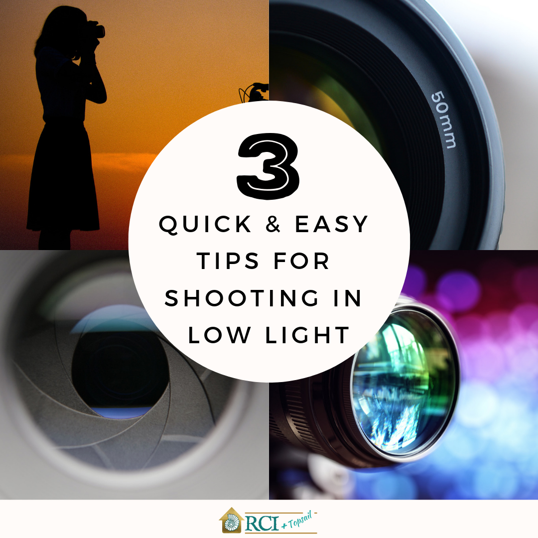3 Quick & Easy Tips for Shooting in Low Light - RCI Plus Topsail - Photography Tips