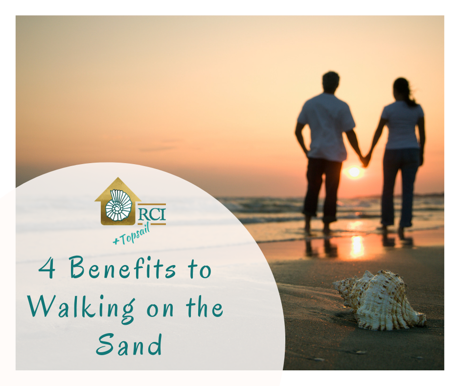 4 Benefits to Walking on the Sand - RCI Plus Topsail