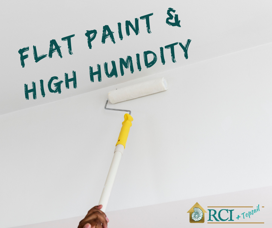 Flat Paint in High Humidity - RCI Plus Topsail