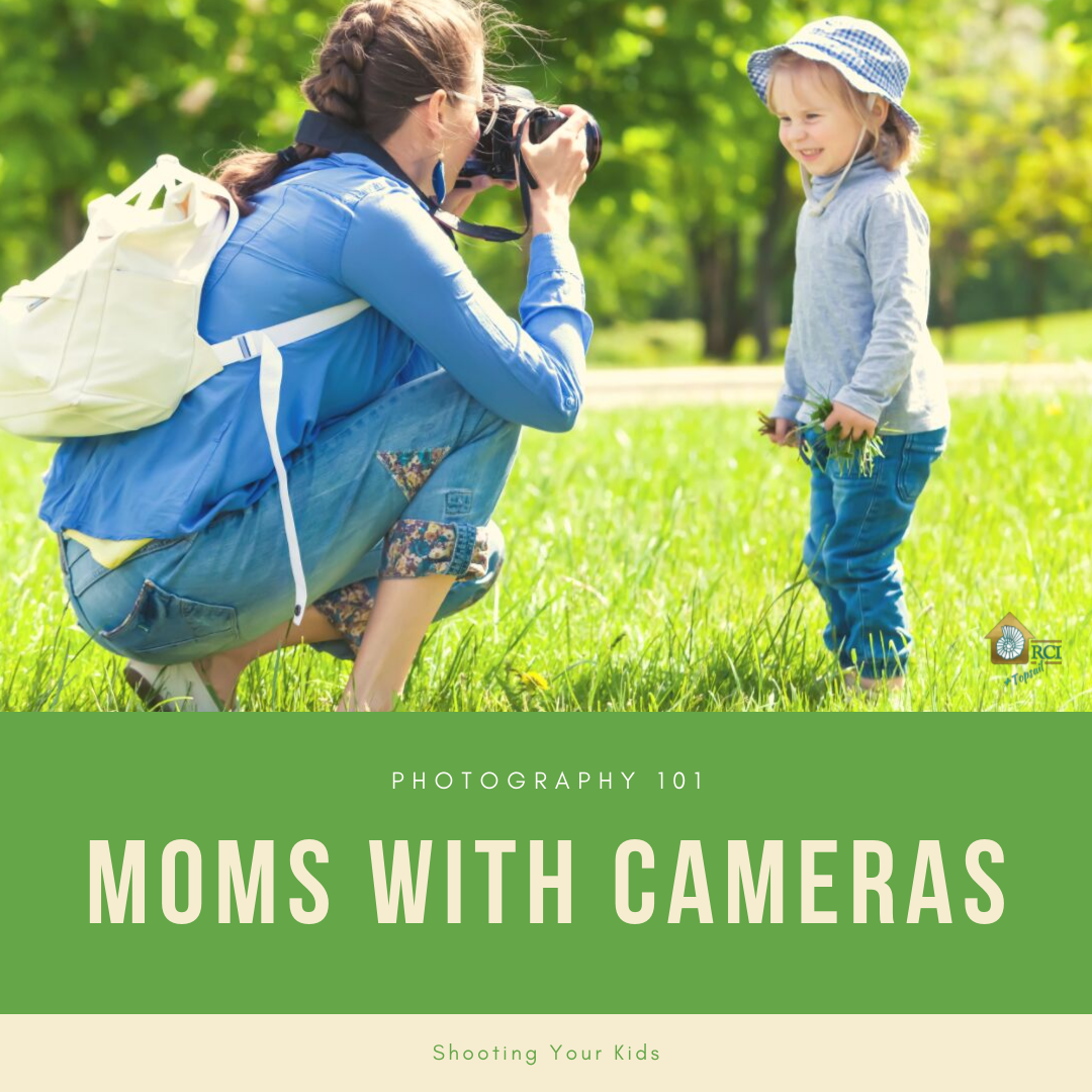 photography tips for moms with cameras - RCI Plus Topsail