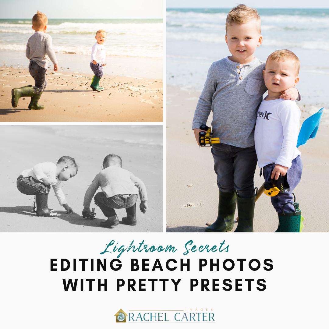 lightroom secrets_ editing beach photos with pretty presets - Rachel Carter Images