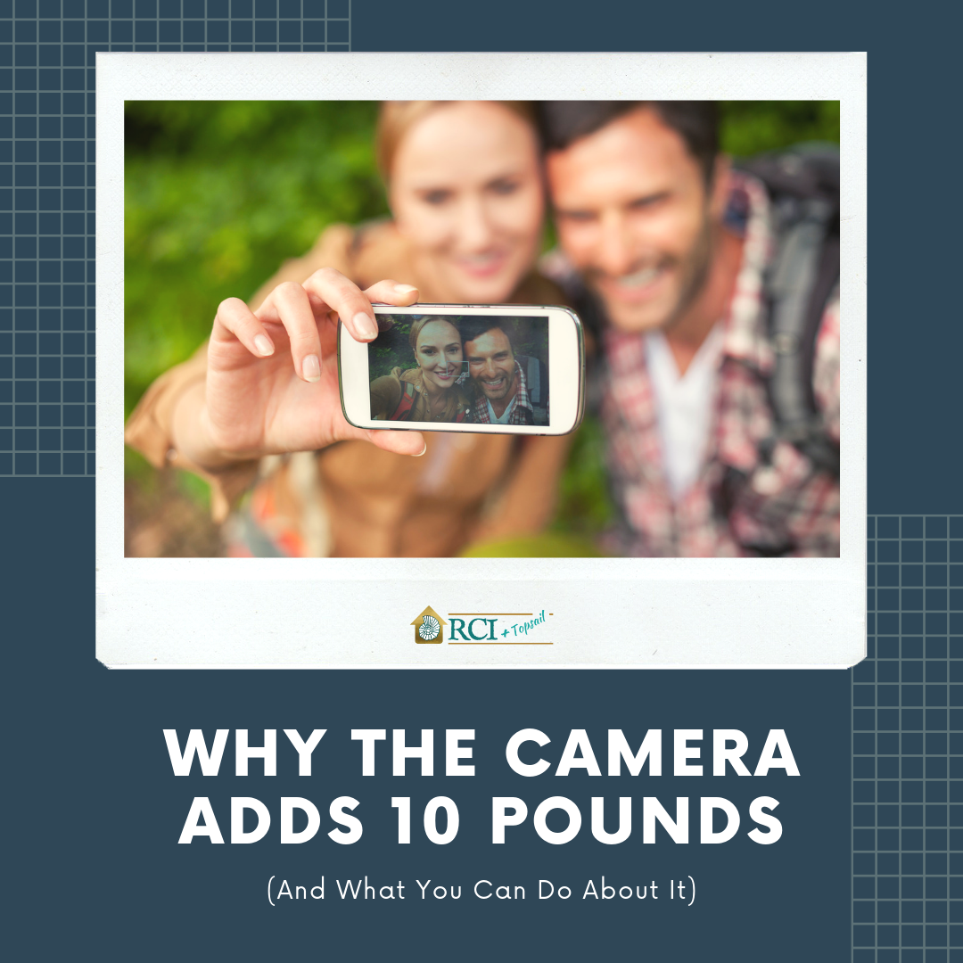 Why The camera adds 10 pounds - RCI Plus Topsail