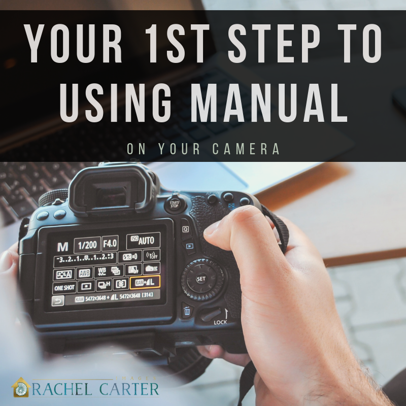 your first step to using manual on your camera - Rachel Carter Images