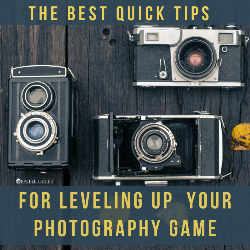 The Best Quick Tips for Leveling up Your Photography Game