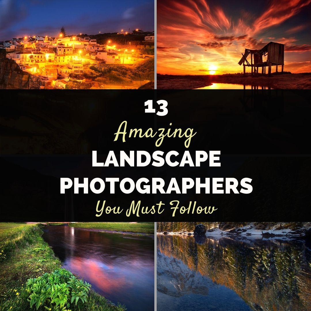 13 amazing landscape photographers you must follow - RCI+Topsail