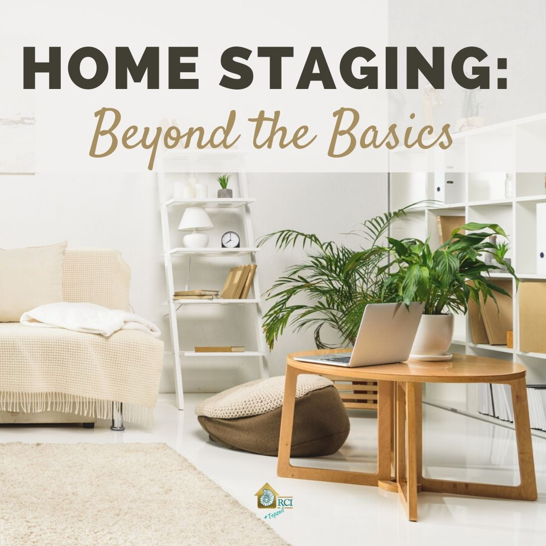 Home Staging_ Beyond the Basics - RCI Plus Topsail