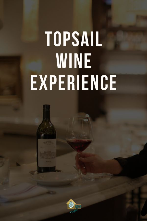 Topsail Wine Experience with Heidi Singer - RCI Plus Topsail